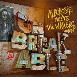 Alborosie-Unbreakable: Alborosie Meets the Wailers United