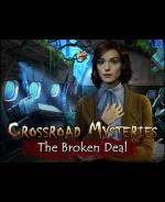 Crossroad Mysteries - The Broken Deal....