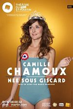 Spectacle-Camille Chamoux Née sous Giscard