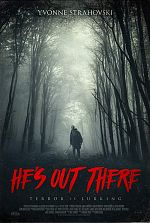 He's Out There - VOSTFR