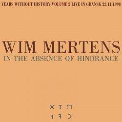 Wim Mertens-In the Absence of Hindrance