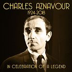 Charles Aznavour - In Celebration of a Legend (1924 - 2018)