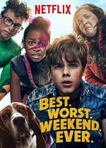 Best. Worst. Weekend. Ever. - Saison 01 MULTi 1080p