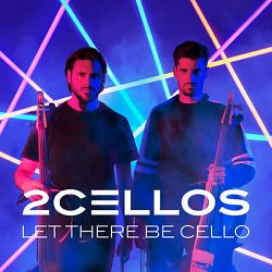 2CELLOS-Let There Be Cello