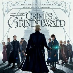 James Newton Howard-Fantastic Beasts: The Crimes of Grindelwald (Original Motion Picture Soundtrack)