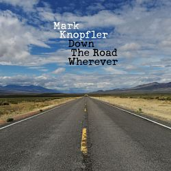 Mark Knopfler-Down the Road Wherever (Deluxe)