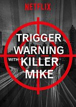 Trigger Warning with Killer Mike - Saison 01 VOSTFR