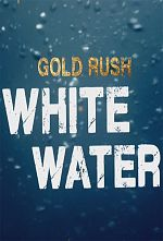 Gold Rush White Water - Saison 02 FRENCH