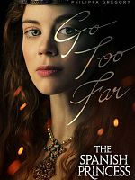 The Spanish Princess - Saison 01 VOSTFR