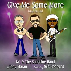 KC & The Sunshine Band & Tony Moran-Give Me Some More (Aye Yai Yai) (feat. Nile Rodgers)