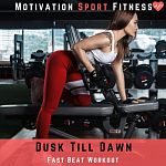 Motivation Sport Fitness-Dusk Till Dawn