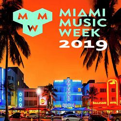 Multi-interprètes-Miami Music Week 2019 WMC Winter Music Conferences (The Best New EDM, Trap, Atm Future Bass, Dirty House & Progressive Trance)