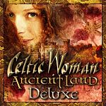 Celtic Woman-Ancient Land (Deluxe)