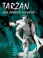 Documentaire - Tarzan, aux sources du mythe