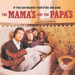 The Mamas & The Papas-If You Can Believe Your Eyes and Ears (The Mamas and The Papas)