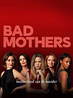 Bad Mothers - Saison 01 FRENCH