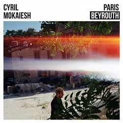 Cyril Mokaiesh-Paris-Beyrouth