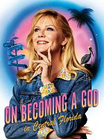 On Becoming A God In Central Florida - Saison 01 FRENCH 1080p