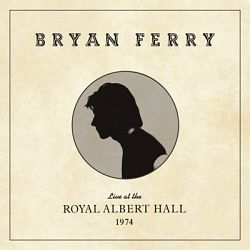 Bryan Ferry-Live at the Royal Albert Hall, 1974