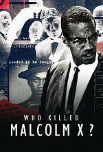 Who killed Malcolm X? - Saison 01 FRENCH 720p