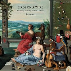 Birds on a Wire, Rosemary Standley & Dom La Nena-Ramages