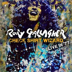 Rory Gallagher-Check Shirt Wizard: Live in '77
