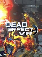 Dead Effect 2 VR - PC DVD