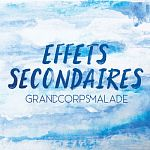 Grand Corps Malade - Effets secondaires