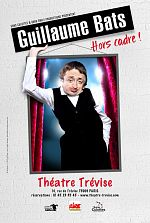 Spectacle - Guillaume Bats : Hors Cadre - FRENCH HDTV 720p