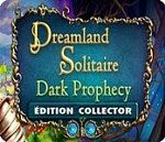 Dreamland Solitaire 3 : Dark Prophecy - PC