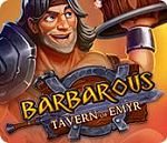 Barbarous : Tavern of Emyr - PC