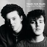 Tears for Fears - Songs From the Big Chair (Super Deluxe) + FLAC