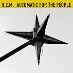 R.E.M. - Automatic For the People (25th Anniversary Edition) + FLAC
