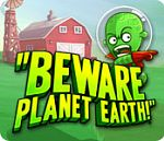 Beware Planet Earth - PC