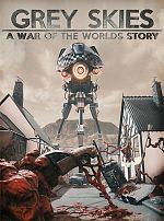 Grey Skies : A War of the Worlds Story - PC DVD