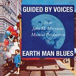 Guided By Voices-Earth Man Blues