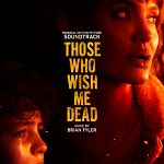 Brian Tyler-Those Who Wish Me Dead (Original Motion Picture Soundtrack)