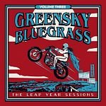 Greensky Bluegrass-The Leap Year Sessions: Volume Three