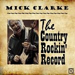Mick Clarke-The Country Rockin' record